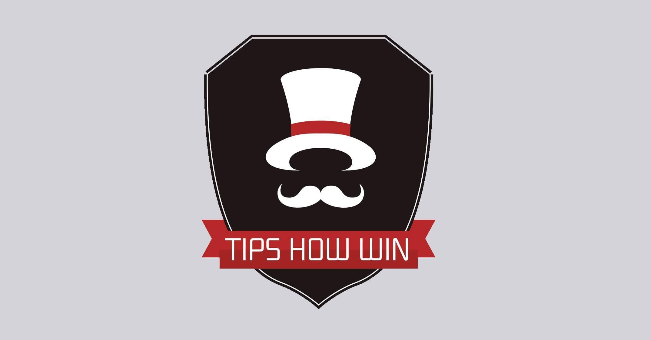 TIPS HOW WIN